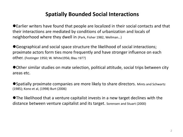 Spatially Bounded Social Interactions