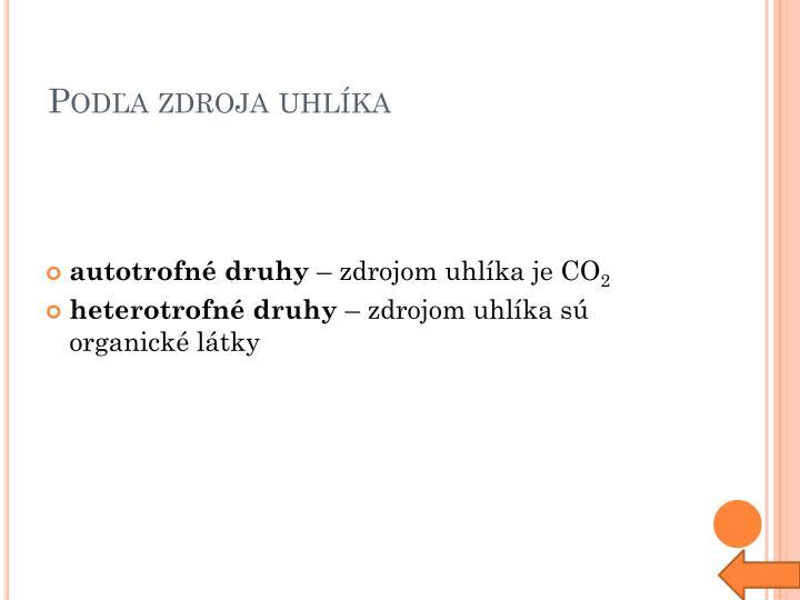 Podľa zdroja uhlíka