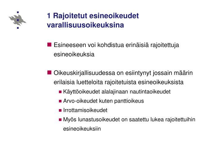 1 Rajoitetut esineoikeudet varallisuusoikeuksina