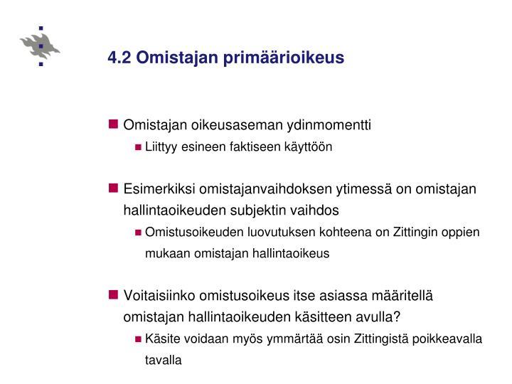 4.2 Omistajan primäärioikeus