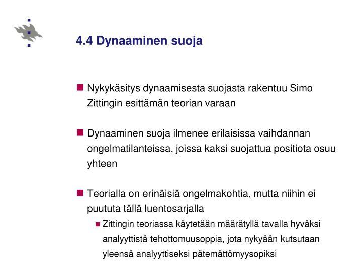 4.4 Dynaaminen suoja