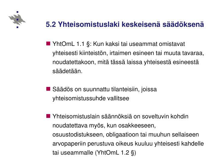 5.2 Yhteisomistuslaki keskeisenä säädöksenä