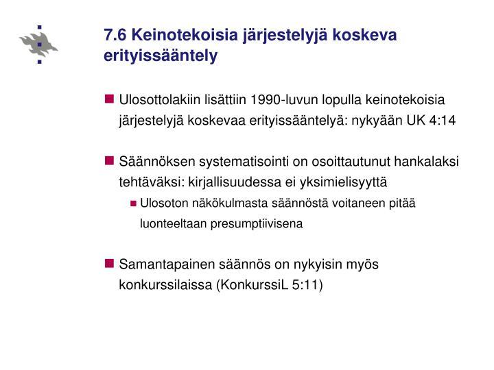 7.6 Keinotekoisia järjestelyjä koskeva erityissääntely