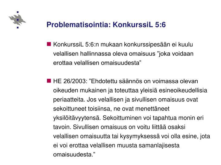 Problematisointia: KonkurssiL 5:6