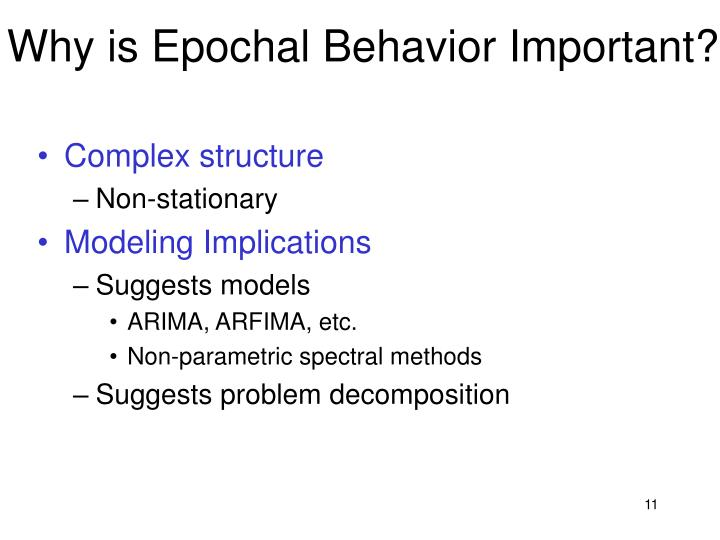 Why is Epochal Behavior Important?