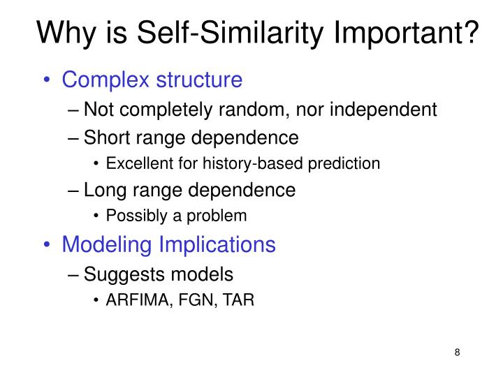 Why is Self-Similarity Important?