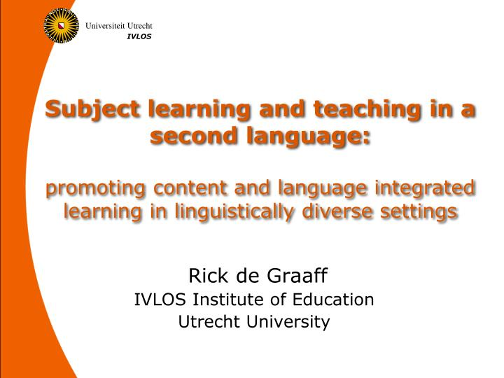 Subject learning and teaching in a second language: