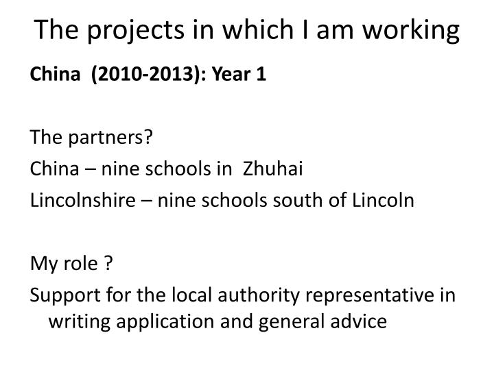 The projects in which I am working