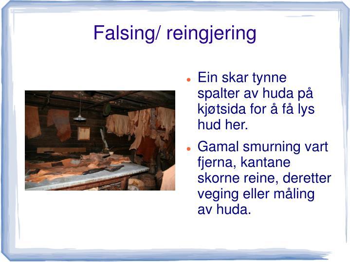 Falsing/ reingjering