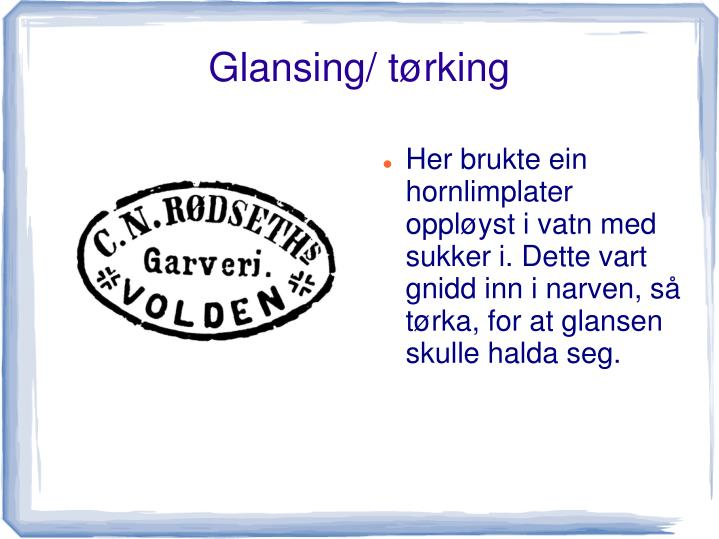 Glansing/ tørking