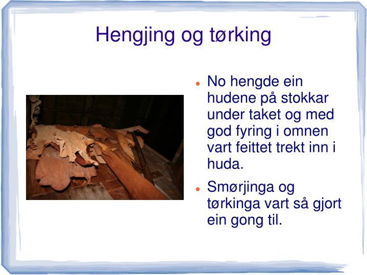 Hengjing og tørking