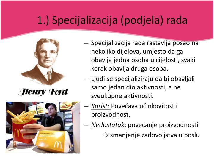 1.) Specijalizacija (podjela) rada