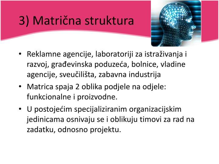 3) Matrična struktura