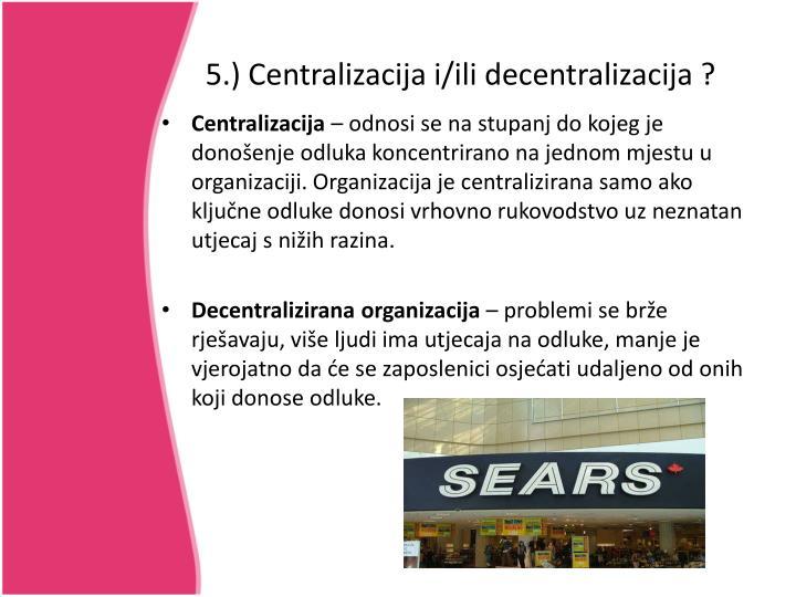 5.) Centralizacija i/ili decentralizacija ?