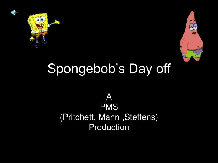 Spongebob s day off