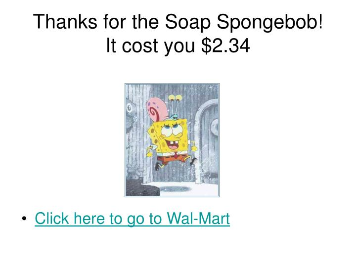 Thanks for the Soap Spongebob!