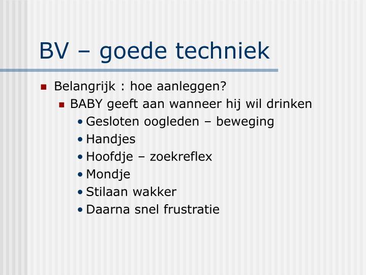 BV – goede techniek