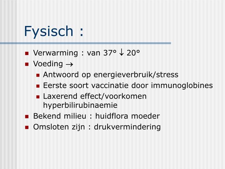 Fysisch :