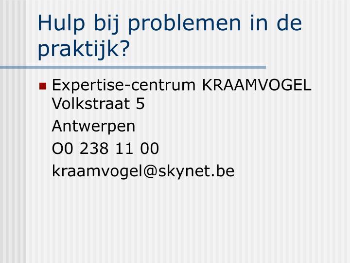Hulp bij problemen in de praktijk?