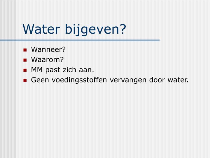 Water bijgeven?