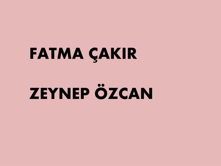 FATMA ÇAKIR