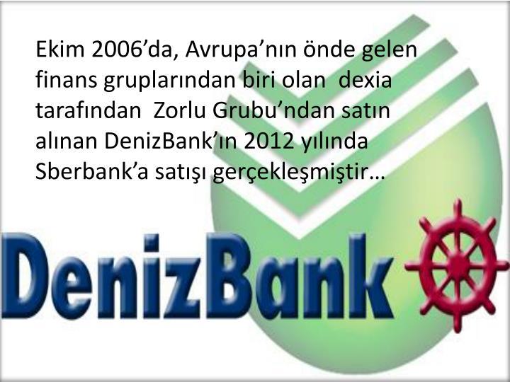 Ekim 2006'da, Avrupa'nın önde gelen finans gruplarından biri olan