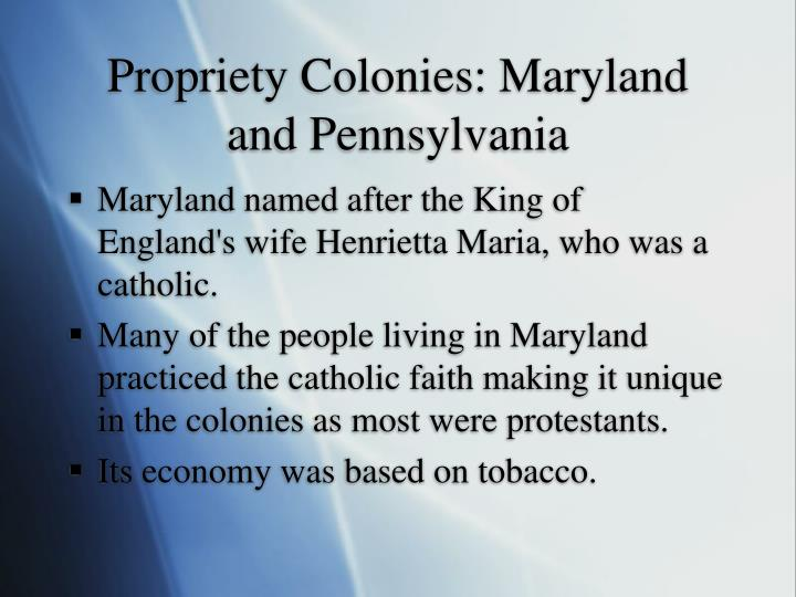 Propriety Colonies: Maryland and Pennsylvania