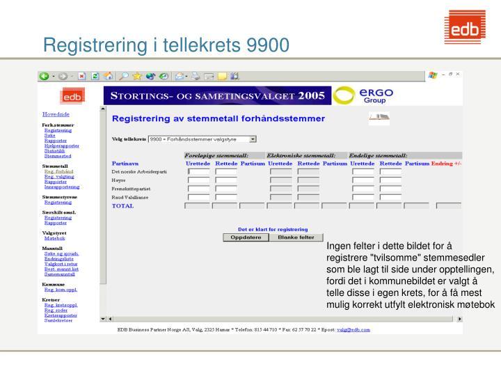 Registrering i tellekrets 9900