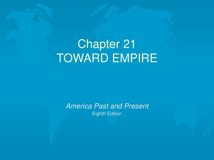 chapter 21 toward empire