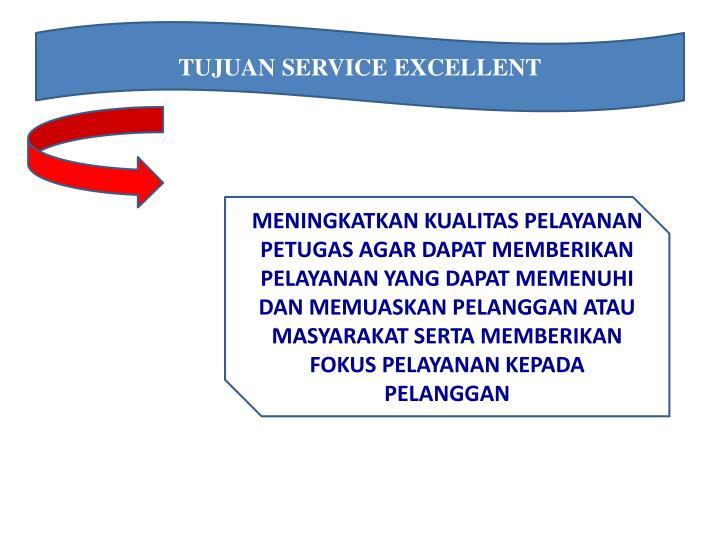 TUJUAN SERVICE EXCELLENT