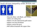 south african inequality under british rule