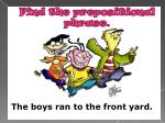find the prepositional phrase