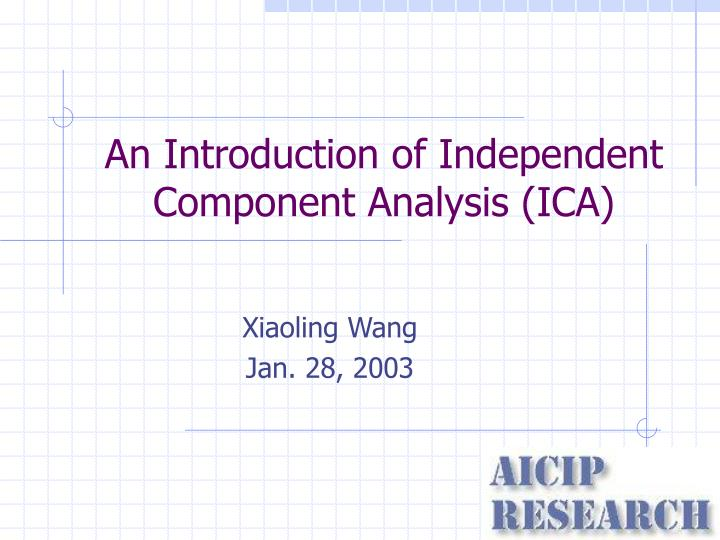 An introduction of independent component analysis ica