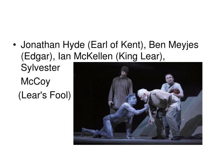 Jonathan Hyde (Earl of Kent), Ben Meyjes (Edgar), Ian McKellen (King Lear), Sylvester