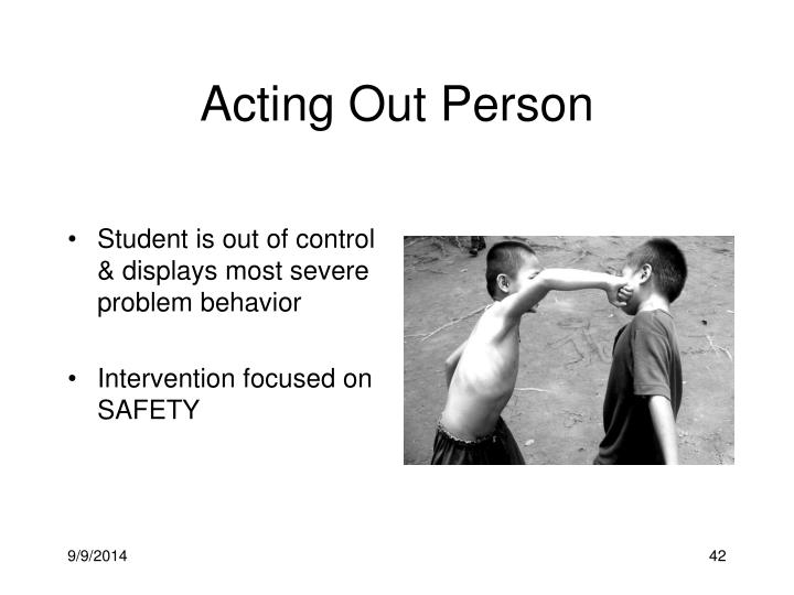 Acting Out Person