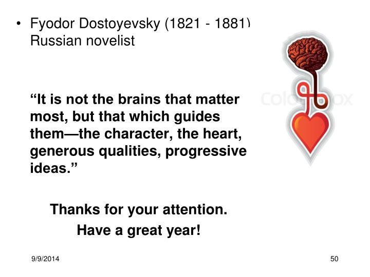 Fyodor Dostoyevsky (1821 - 1881) Russian novelist