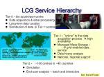 lcg service hierarchy