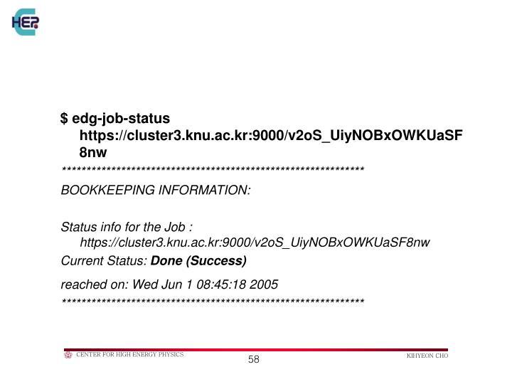 $ edg-job-status https://cluster3.knu.ac.kr:9000/v2oS_UiyNOBxOWKUaSF8nw