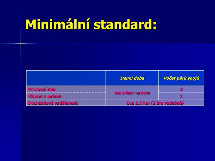 Minimální standard: