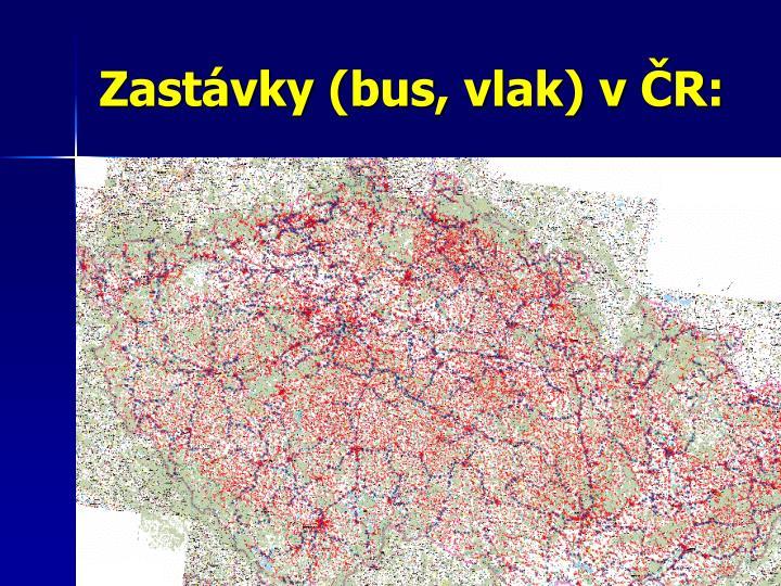 Zastávky (bus, vlak) v ČR: