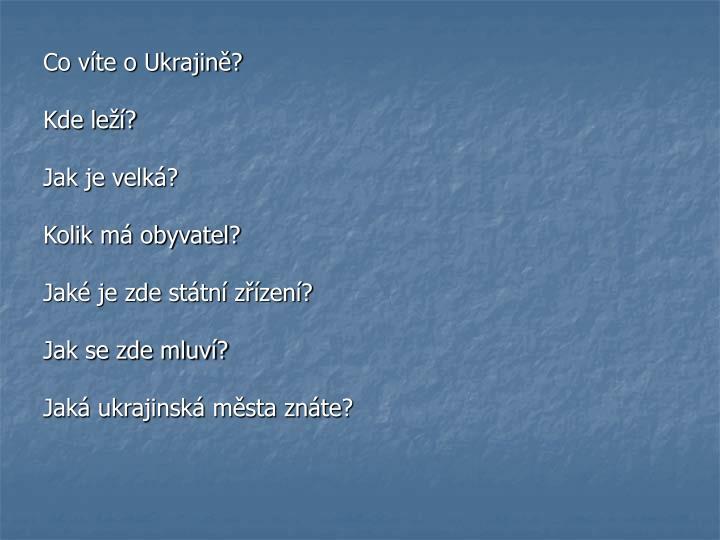Co víte o Ukrajině?