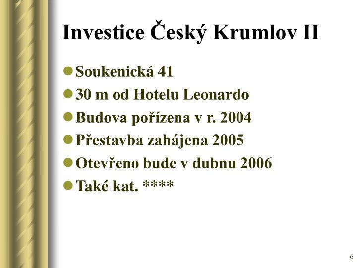 Investice Český Krumlov II
