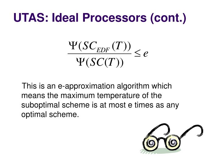 UTAS: Ideal Processors (cont.)