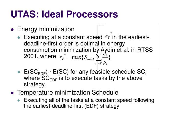 UTAS: Ideal Processors