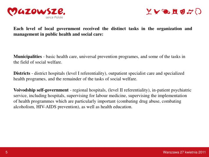 Each level of local government received the distinct tasks in the organization and management in public health and social care: