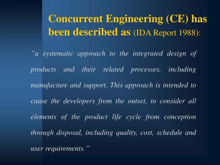 Concurrent Engineering (CE) has been described as