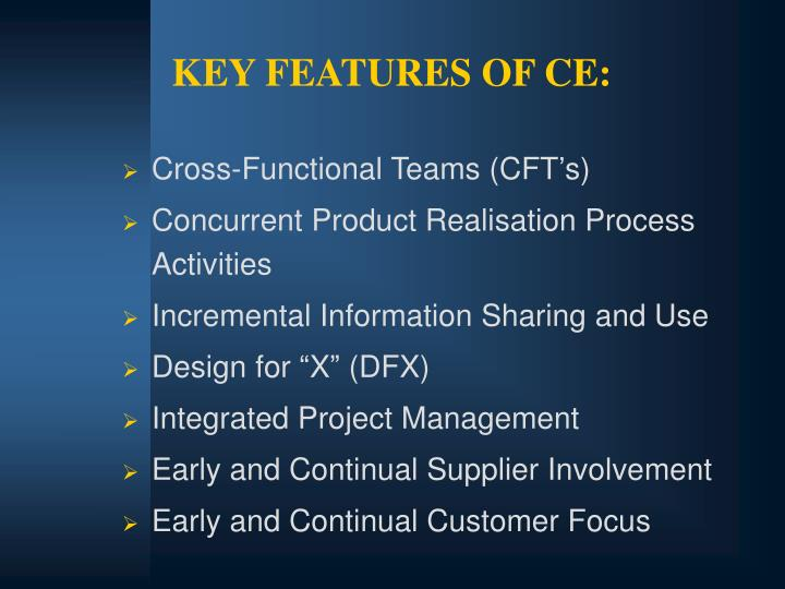 KEY FEATURES OF CE: