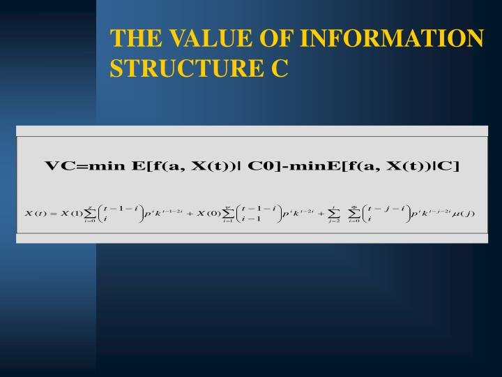 THE VALUE OF INFORMATION STRUCTURE C
