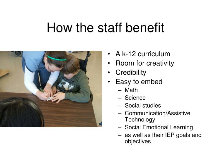 How the staff benefit