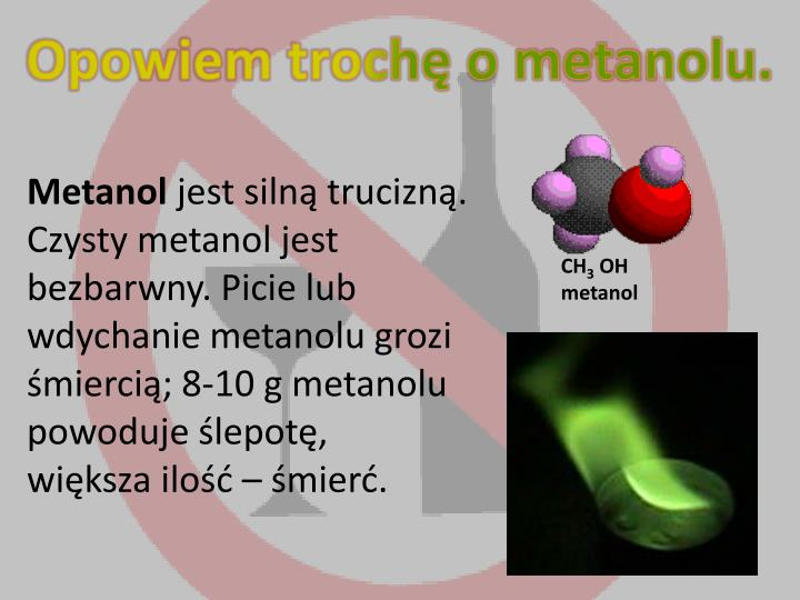Opowiem trochę o metanolu.